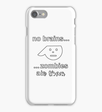 No Brains...Zombies Ate Them...(Version 1.2) iPhone Case/Skin