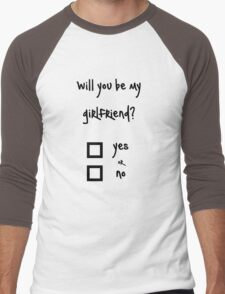 Will you be my girlfriend? yes or no? Men's Baseball ¾ T-Shirt