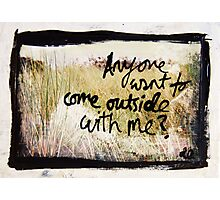 Come Outside mixed media Photographic Print