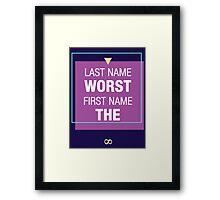 THE WORST Framed Print