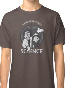 A HUNDRED YEARS SCIENCE Classic T-Shirt