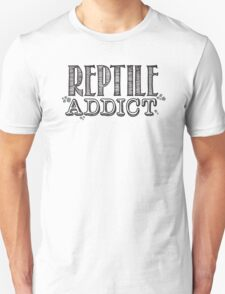 Reptile Addict (Black Type) Unisex T-Shirt