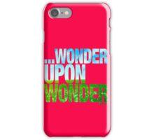 ...WONDER UPON WONDER iPhone Case/Skin