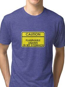 I'M FLAMMABLE  Tri-blend T-Shirt