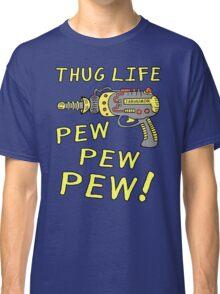 Thug Life (Pew Pew Pew) Classic T-Shirt