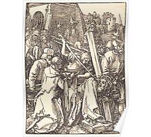 Albrecht Dürer or Durer Christ Carrying the Cross (3) Poster