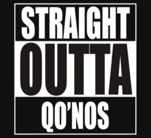 Straight OUTTA Qo'noS - Star Trek by welikestuff