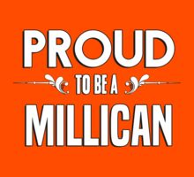 Proud to be a Millican. Show your pride if your last name or surname is Millican Kids Clothes