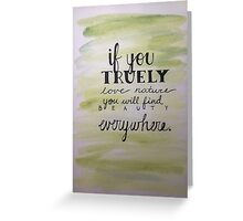 If you truly love nature...  Greeting Card