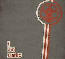 I Am Traffic by birthdaywarrior
