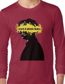 I BELIEVE IN SHERLOCK HOLMES Long Sleeve T-Shirt