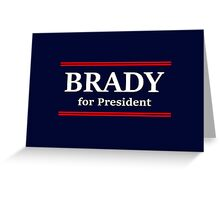 Brady for President Greeting Card