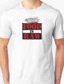 """Gordon Ramsay """"Food Is Raw"""" Unisex T-Shirt"""