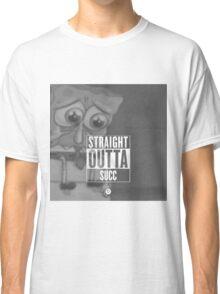 Outta Succ Classic T-Shirt