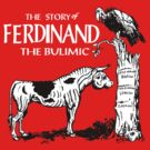 Ferdinand the Bulimic by ZugArt