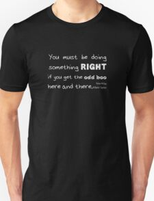 'You Must Be Doing Something Right...' Richie McCaw Quote version 2 T-Shirt