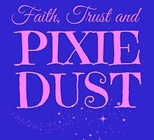Faith, Trust and Pixie Dust by etaworks