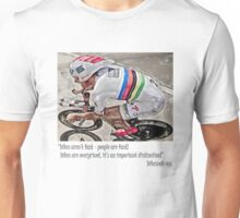 bikes are'nt fast Unisex T-Shirt