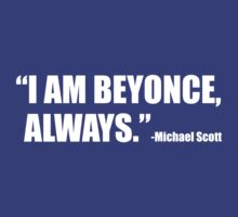 I am Beyonce, Always by chrissy42
