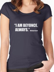 I am Beyonce, Always Women's Fitted Scoop T-Shirt