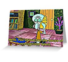 Squidward Tentacles, Unrecognized Talent Greeting Card