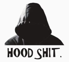 Hood Shit by OverTrace6