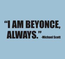 I am Beyonce Always Kids Tee