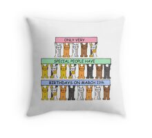 Cats clebrating birthdays on March 11th. Throw Pillow