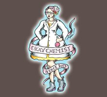 Okay Chemist Unisex T-Shirt
