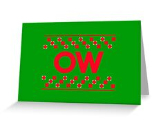 Ow Greeting Card
