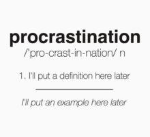 Procastination Definition One Piece - Short Sleeve