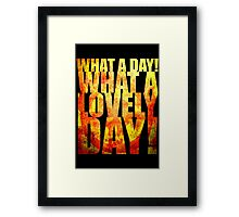 What A Lovely Day! Framed Print