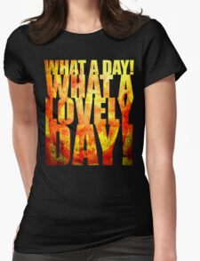 What A Lovely Day! T-Shirt