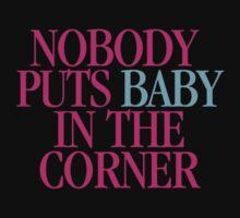 Dirty Dancing - Nobody puts Baby in a corner by Call-me-dickie
