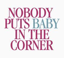 Dirty Dancing - Nobody puts Baby in a corner Kids Clothes