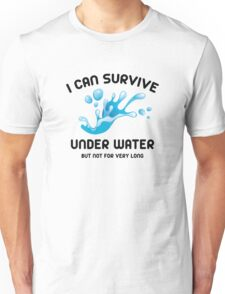 I Can Survive Under Water Unisex T-Shirt