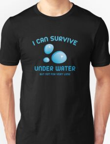 I Can Survive Under Water T-Shirt