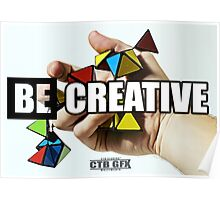 Be Creative (Motivational Poster)  Poster