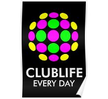 Clublife Every Day Poster
