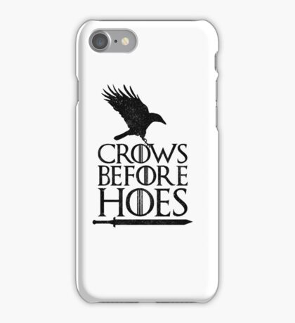 GoT Crows Before Hoes  iPhone Case/Skin