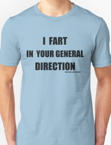 I fart in your general direction T-Shirt