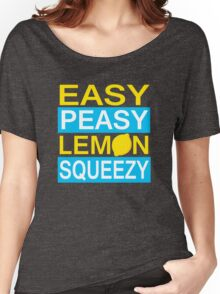 Easy Peasy Lemon Squeezy Women's Relaxed Fit T-Shirt