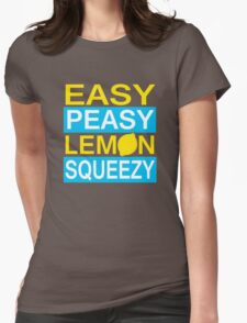 Easy Peasy Lemon Squeezy Womens Fitted T-Shirt