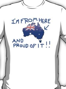 Australiana - I'm From Here T-Shirt T-Shirt