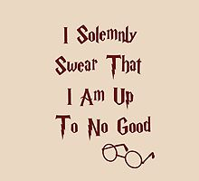 I Solemnly Swear That I Am Up To No Good by CoreyThomasGFX