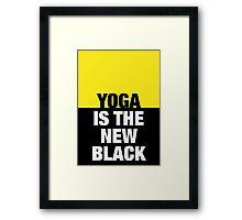 Yoga is the new black - Plain Framed Print