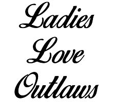 Ladies Love Outlaws Photographic Print