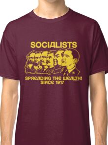 Socialists: Spreading the Wealth  Classic T-Shirt