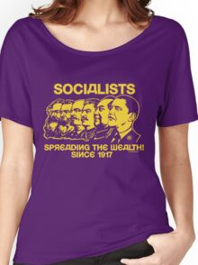 Socialists: Spreading the Wealth  Women's Relaxed Fit T-Shirt