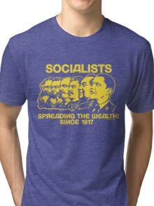 Socialists: Spreading the Wealth  Tri-blend T-Shirt